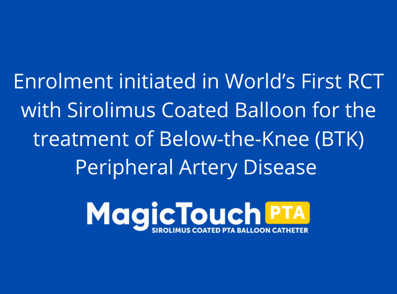 Enrolment initiated in World's First RCT with Sirolimus Coated Balloon for the treatment of Below-the-Knee (BTK) Peripheral Artery Disease